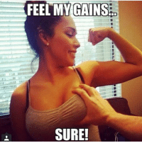 Lmao, Memes, and 🤖: FEEL MYGAINS  GAINS  SURE! Lmao check the last one