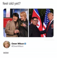 Dank, Wow, and Owen Wilson: feel old yet?  Owen Wilson  @owenWilson  WOW