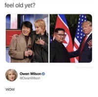 Wow, Owen Wilson, and Old: feel old yet?  Owen Wilson  @OwenWilson  woW Resemblance is uncanny