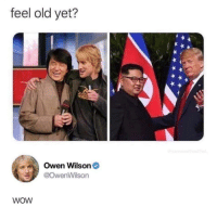Wow, Owen Wilson, and Old: feel old yet?  Owen Wilson  @OwenWilson  WOW Wow.