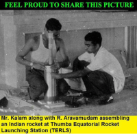 #APJabdulkalan  ____/\____  Salute <3: FEEL PROUD TO SHARE THIS PICTURE  Mr. Kalam along with R. Aravamudam assembling  an Indian rocket at Thumba Equatorial Rocket  Launching Station (TERLS) #APJabdulkalan  ____/\____  Salute <3