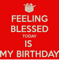 Birthday, Blessed, and Today: FEELING  BLESSED  IS  MY BIRTHDAY  TODAY Made it another year! Peace and blessings to you all!