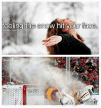 Hockey, Snow, and Face: feeling the snow hit your face. - Connor McDavid