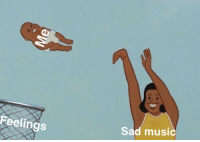 """Funny, Music, and Sad: Feelings  Sad music <p>Versatile and Inherently funny? I see potential via /r/MemeEconomy <a href=""""https://ift.tt/2MBo1Lx"""">https://ift.tt/2MBo1Lx</a></p>"""