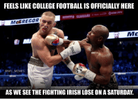 College, College Football, and Football: FEELS LIKE COLLEGE FOOTBALL IS OFFICIALLY HERE  McGREGOR  Mc  @NFLMEMES  -  be  MGM RESO  ESORIS  AS WE SEE THE FIGHTING IRISH LOSE ON A SATURDAY. 💀💀💀 https://t.co/41ZZ2YulKH