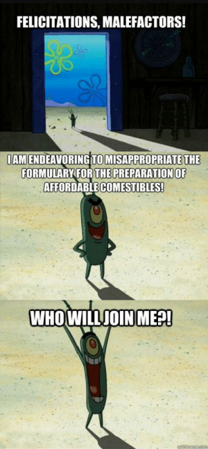 Makes a good first impression on a default subreddit you like: FELICITATIONS, MALEFACTORS!  IAM ENDEAVORING TOMISAPPROPRIATE THE  FORMULARY FOR  THE PREPARATION OF  AFFORDABLE COMESTIBLES!  WHOWILLJOIN ME?! Makes a good first impression on a default subreddit you like
