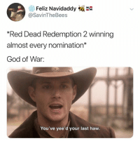 """God, Smashing, and Twitch: Feliz Navidaddyza  @SavinTheBees  """"Red Dead Redemption 2 winning  almost every nomination*  God of War:  You've yee'd your last haw. Going live on Twitch in an hour with some Smash Bros Ultimate! 👀  Twitch.tv/SavinTheBees"""