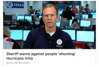 <p>This is the face of a broken man.</p>: FEMA  FEMA  Sheriff warns against people 'shooting'  Hurricane Irma  gma.yahoo.com <p>This is the face of a broken man.</p>
