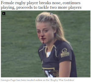 sh4nked:I can't handle this  Barbarian vs Bards: Female rugby player breaks nose, continues  playing, proceeds to tackle two more players  i  RHING  RUGBY  Georgia Page has been lauded online as the 'Rugby War Goddess' sh4nked:I can't handle this  Barbarian vs Bards