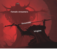 Virgins, Female, and Yikes: Female streamers  Donations  Virgins its gonna be a yikes from me dawg