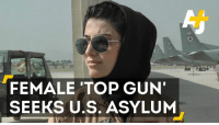 "This female ""Top Gun"" from Afghanistan has been celebrated by the U.S. Now she's seeking asylum.: FEMALE TOP GUN'  SEEKS U.S. ASYLUM This female ""Top Gun"" from Afghanistan has been celebrated by the U.S. Now she's seeking asylum."
