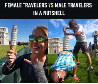 9gag, Memes, and Travel: FEMALE TRAVELERS VS MALE TRAVELERS  IN A NUTSHELL That was really of-fence-ive Follow @9gag 9gag travel italy Pisatower