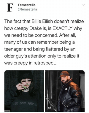 femestella:Billie Eilish Defends Drake, Thinks It's 100% Normal For A Grown Man To Text Underage Girls: femestella:Billie Eilish Defends Drake, Thinks It's 100% Normal For A Grown Man To Text Underage Girls
