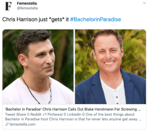 'Bachelor in Paradise' Chris Harrison Calls Out Blake Horstmann For Screwing Over Women And Being 'Arrogant': Femestella  @femestella  Chris Harrison just *gets* it #BachelorinParadise  'Bachelor in Paradise' Chris Harrison Calls Out Blake Horstmann For Screwing..  Tweet Share 0 Reddit +1 Pinterest 0 LinkedIn 0 One of the best things about  Bachelor in Paradise host Chris Harrison is that he never lets anyone get away  &femestella.com 'Bachelor in Paradise' Chris Harrison Calls Out Blake Horstmann For Screwing Over Women And Being 'Arrogant'