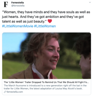 "femestella:The 'Little Women' Trailer Has Dropped To Remind Us That We Should All Fight For Our Dreams: Femestella  @femestella  ""Women, they have minds and they have souls as well as  just hearts. And they've got ambition and they've got  talent as well as just beauty.""  #LittleWomenMovie #LittleWomen  The 'Little Women' Trailer Dropped To Remind Us That We Should All Fight Fo...  The March foursome is introduced to a new generation right off the bat in the  trailer for Little Women, the latest adaptation of Louisa May Alcott's book.  femestella.com femestella:The 'Little Women' Trailer Has Dropped To Remind Us That We Should All Fight For Our Dreams"