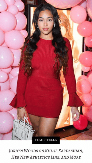 Baby Daddy, Kardashians, and Keeping Up With the Kardashians: FEMESTELLA  JORDYN WOODS ON KHLOE KARDASHIAN,  HER NEW ATHLETICS LINE, AND MORE It's been months since model/actress Jordyn Woods was officially exiled by the Kardashian-Jenner clan.After Khloe Kardashian's baby daddy Tristan Thompson took advantage of 21-year-old Jordyn, Khloe attacked her on Twitter and BFF Kylie Jenner shut her out of her life.This was back in late February/early Mach of this year, but as we all know, it takes a while for reality tv to catch up to reality.Keeping Up With The Kardashians is just now getting around to the Tristan incident and Jordyn is having to relive it all over again.Continue reading here