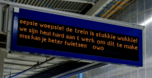 "feniczoroark:  esmeriandreamer:  cowardlyshitfish:  viktor-zhjarnek: Blease stop Dutch is barely a respectable language as it already is  #oh thank god i thought i was having a stroke (via)  Translation because I like to torture myself :D ""Oopsy-woopsy! The train is brokey-wokey! We'rew worwing vewy hward to fix twis, maybwy u swould uwse a bwike owo""    @randomnightlord    Just kill me. : feniczoroark:  esmeriandreamer:  cowardlyshitfish:  viktor-zhjarnek: Blease stop Dutch is barely a respectable language as it already is  #oh thank god i thought i was having a stroke (via)  Translation because I like to torture myself :D ""Oopsy-woopsy! The train is brokey-wokey! We'rew worwing vewy hward to fix twis, maybwy u swould uwse a bwike owo""    @randomnightlord    Just kill me."