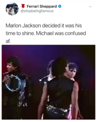 Af, Confused, and Ferrari: Ferrari Sheppard o  @stopbeingfamous  Marlon Jackson decided it was his  time to shine. Michael was confused  af Michael wasn't impressed 😂