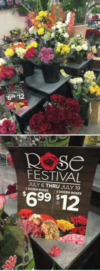 Xxx, Rose, and Festival: FESTIVAL  JULY 6 THRU ROSES  '699 DOZEN SALE   R Se  FESTIVAL  6 THRU JULY 19  1 DOZEN ROSES  2 DOZEN ROSES  with  coupon !!!ATTENTION!!! HEB is having their rose festival this week, $12 for 24 roses. Do what u want with this info