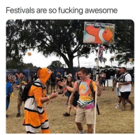 Fucking, Love, and Memes: Festivals are so fucking awesome  24 I love festivals via /r/memes http://bit.ly/2sexcIM