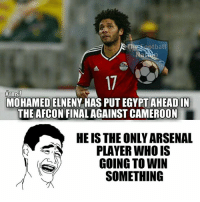 True 😂  Credits: The Football Nation: ffrmST  MOHAMED ELNENY HAS PUT AHEAD IN  THE AFCON FINAL AGAINST CAMEROON  NN HE IS THE ONLY ARSENAL  PLAYER WHO IS  GOING TO WIN  SOMETHING True 😂  Credits: The Football Nation