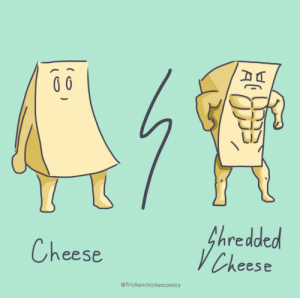 I like my cheese how I like my abs [OC]: fhredded  VCheese  Cheese  @frickenchickencomics I like my cheese how I like my abs [OC]