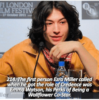 """Did you watch """"The Perks of Being a Wallflower"""" ?🌸 • I didn't...but I want to 💫11k: FI LONDON  ILM FESTIVi  21AAThe first person Ezra Miller called  when he got the role of Credence was  sWatson, his Perks of Being a  Walflower Co-Star. Did you watch """"The Perks of Being a Wallflower"""" ?🌸 • I didn't...but I want to 💫11k"""