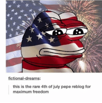 probably the last 4th of july thing ill post: fictional-dreams:  this is the rare 4th of july pepe reblog for  maximum freedom probably the last 4th of july thing ill post