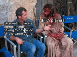 FIFA players know the pain: FIFA players  PANALIGHT  Overwatch players  complaining about  having to pay twice  for the same game FIFA players know the pain