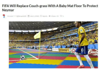 "Club, Fifa, and News: FIFA Will Replace Couch-grass With A Baby Mat Floor To Protect  Neymar  tinental <p><a href=""http://laughoutloud-club.tumblr.com/post/175664737019/good-news"" class=""tumblr_blog"">laughoutloud-club</a>:</p>  <blockquote><p>Good news!</p></blockquote>"