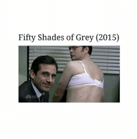 Fifty Shades of Grey, Memes, and Shade: Fifty Shades of Grey (2015) LMAO