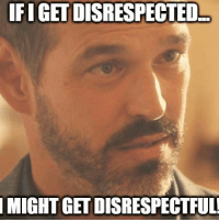 No disrespect allowed. Rosewood: FIGETDISRESPECTED  IMIGHTGETDISRESPECTFUL! No disrespect allowed. Rosewood