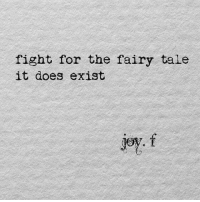 Fight, Fairy Tale, and Fairy: fight for the fairy tale  it does exist  jey. f