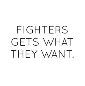 Fighters: FIGHTERS  GETS WHAT  THEY WANT