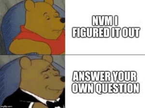 Asking, Com, and Stack: FIGURED ITOUT  ANSWERYOUR  OWNQUESTION  imgflip.com Asking a Question on Stack Overflow