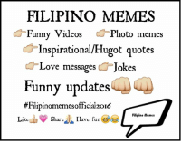 funny quotes with pictures: FILIPINO MEMES  Funny Videos  Photo memes  Inspirational/Hugot quotes  Love messages  Jokes  Funny updates  #Filipinomemesofficial20I6  Filipino Memes  Like  Sharc  Have fun