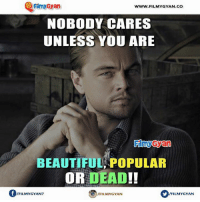 Popular Memes: Filmy Gyan  www.FILMYGYAN.COO  NOBODY CARES  UNLESS YOU ARE  BEAUTIFUL POPULAR  OR DEAD  Of /FILMYGYAN7  /FILMYGYAN  /FILMYGYAN