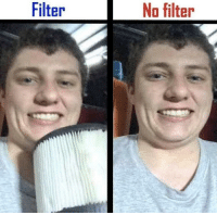 MeIRL, Filter, and  No: Filter  No filter meirl