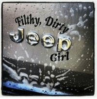 Image result for jeep sayings for girls: filthy, Di  Gir Image result for jeep sayings for girls