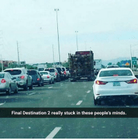 final destination 2: Final Destination 2 really stuck in these people's minds.