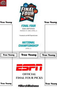 ESPN's official Final Four picks: #MarchMadness https://t.co/yffCR4VXIi: FINAL  FOUR  Trae Young  Trae Young  FINAL FOUR  SAN ANTONIO  MARCH 31 AND APRIL 2  Facebook.com/NOTSportsCenter  NATIONAL  CHAMPTIONSHIP  Trae Young Trae Young  Trae Young  OFFICIAL  FINAL FOUR PICKS  Trae Young  Trae Young  ESPN's official Final Four picks: #MarchMadness https://t.co/yffCR4VXIi
