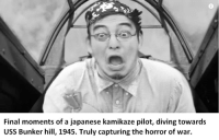 japanese honorifics: Final moments of a japanese kamikaze pilot, diving towards  USS Bunker hill, 1945. Truly capturing the horror of war.
