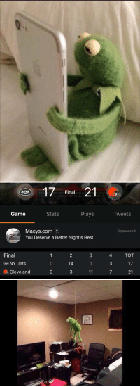 Jets fans that didn't watch #NYJvsCLE, checking the score of the game https://t.co/BAisNbelwm: Final  ONGEST STREAK ALLT  21  JETS  FIRST VIN ANCE DECE  2016 vs  Game  Stats  Plays  Tweets  Macys.com、影  You Deserve a Better Night's Rest  Sponsored  Final  2  14  3  4  3  7  TOT  NY Jets  0  0  Cleveland  0 Jets fans that didn't watch #NYJvsCLE, checking the score of the game https://t.co/BAisNbelwm