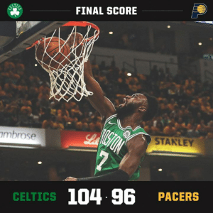 Boston keeps rolling! 🍀  Celtics take a 3-0 series lead over the Pacers.: FINAL SCORE  imbrose  STANLEY  104 96 PACERS  CELTICS Boston keeps rolling! 🍀  Celtics take a 3-0 series lead over the Pacers.