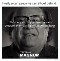 Finally a campaign we can all get behind  adam the.creator  Ohwhoops I dropped my monster  condom that Luse for my magnum dong  TROJAN  MAGNUM  MADE WITH MOMUS Lots of controversy over this ad but I think it's brave. Watch all the triggered Trojan owners start cutting holes in their condoms now 😤🔪 frankreynolds