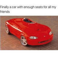 Friends, Memes, and Fuck: Finally a car with enough seats for all my  friends Try to keep me on the hush but i do not give a fuck This is Russ uncut ill expose you