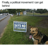 Memes, Thor, and 🤖: Finally, a political movement I can get  behind  THOR MICHAELSON  SAYS NO  TO VACUUMS  They're loud and they freak him out. https://t.co/Rrgq8yRmOJ