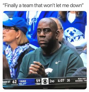 "Magic Johnson, Nba, and Duke: ""Finally a team that won't let me down""  59 2ND 4:07 30EGIGNALI  AN ST  61 DUKE  NCAA EAST Magic Johnson right now 😂"