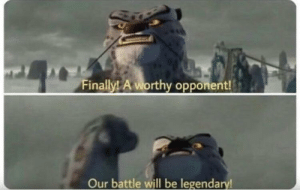 When you're in a 1v1 with someone and you both can't aim for shit: Finally! A worthy opponent!  Our battle will be legendary! When you're in a 1v1 with someone and you both can't aim for shit