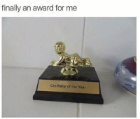 Tag!  Tag!: finally an award for me  Cry-Baby of the Year Tag!  Tag!